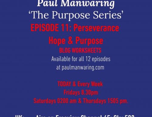 TBN (UK) Paul Manwaring. Episode 11: Perseverance, Hope & Purpose