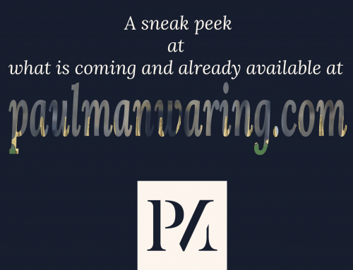 Not really a Blog: A look at paulmanwaring.com now and over the next 6 months.